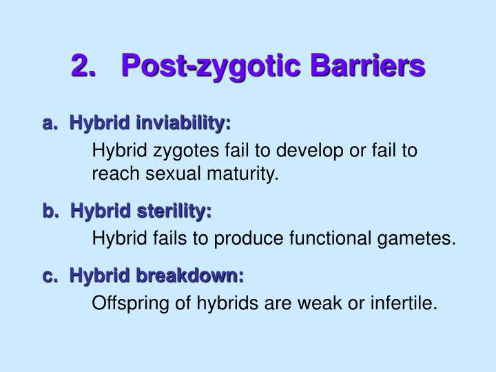 2.	Post-zygotic Barriers