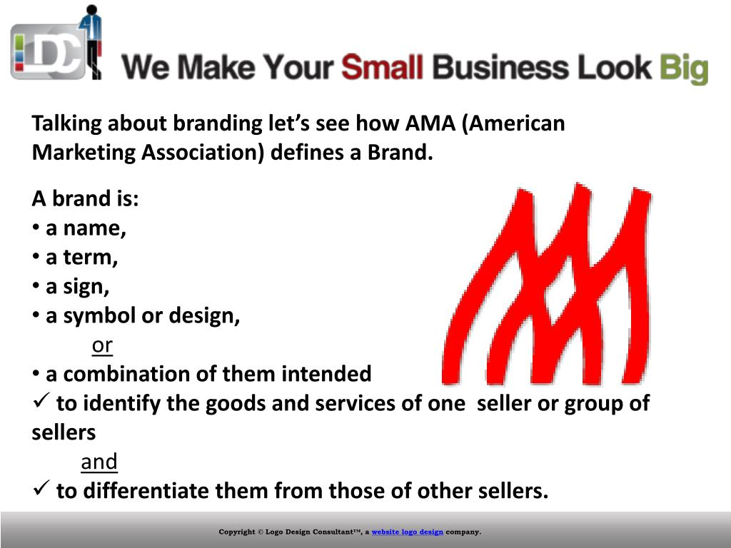 Talking about branding let's see how AMA (American Marketing Association) defines a Brand.