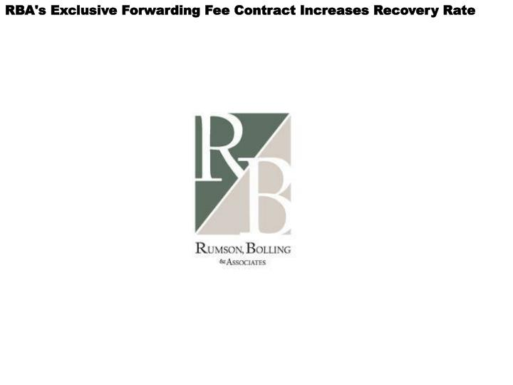 RBA's Exclusive Forwarding Fee Contract Increases Recovery Rate