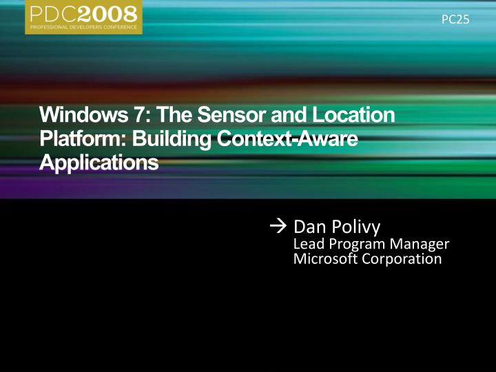 Windows 7 the sensor and location platform building context aware applications