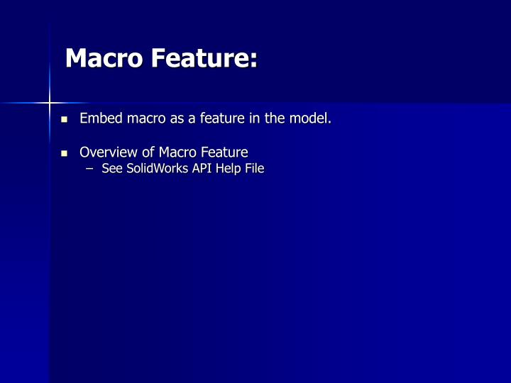 Macro Feature: