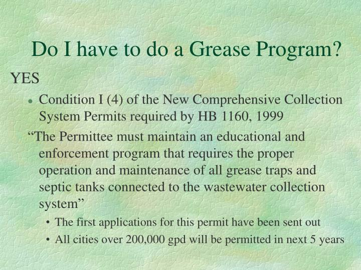 Do I have to do a Grease Program?