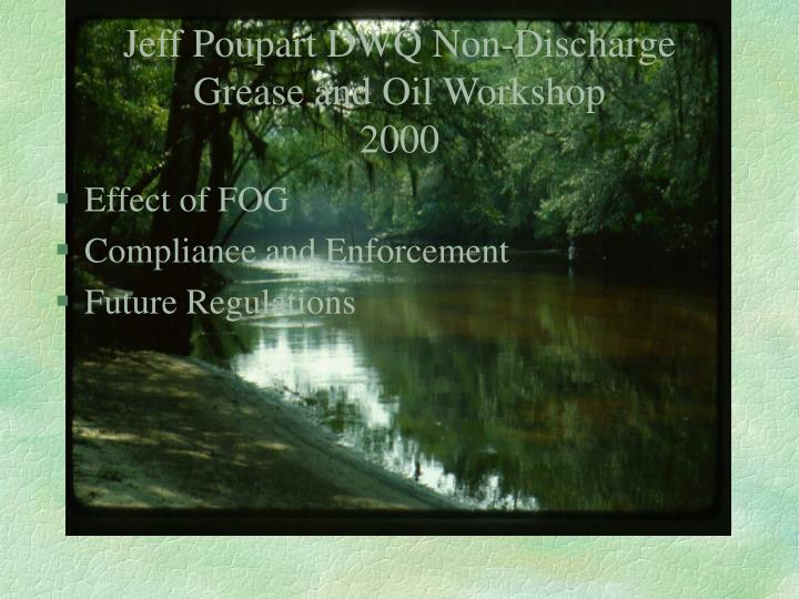 Jeff poupart dwq non discharge grease and oil workshop 2000