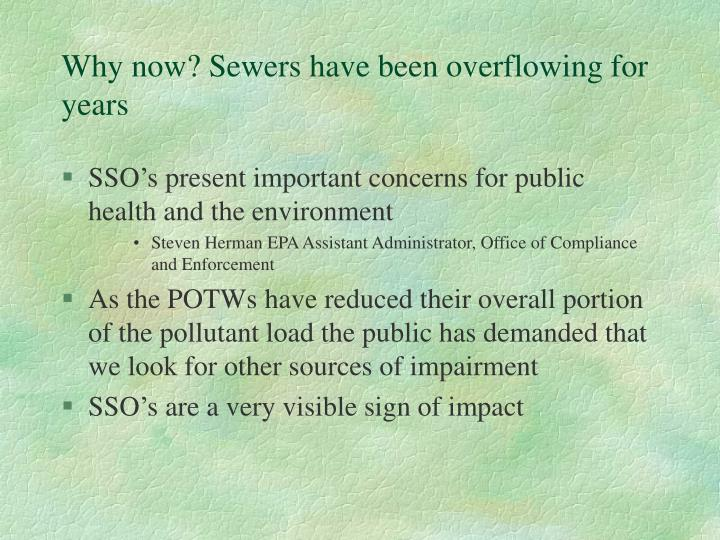 Why now? Sewers have been overflowing for years