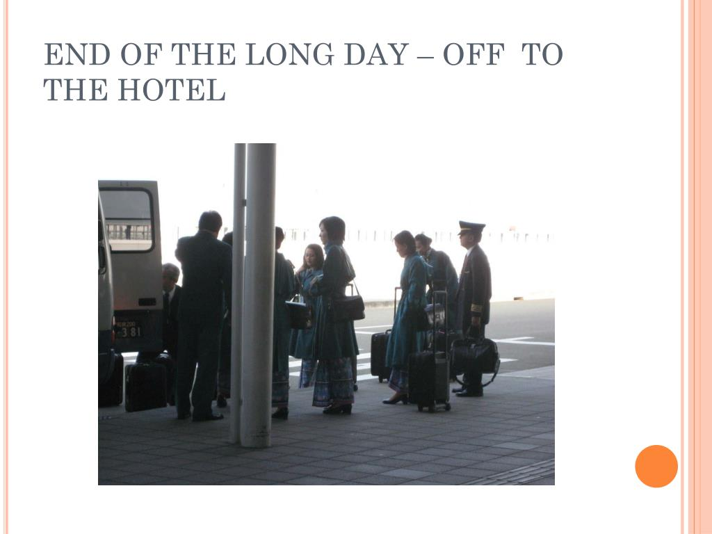 END OF THE LONG DAY – OFF  TO THE HOTEL