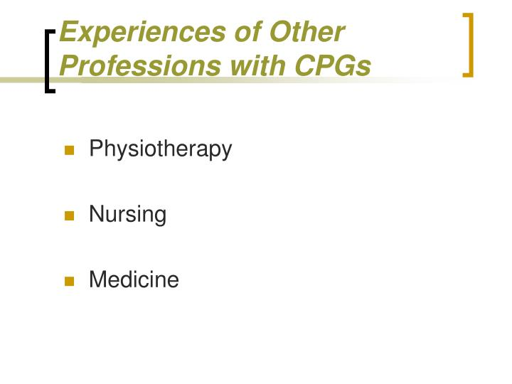 Experiences of Other Professions with CPGs
