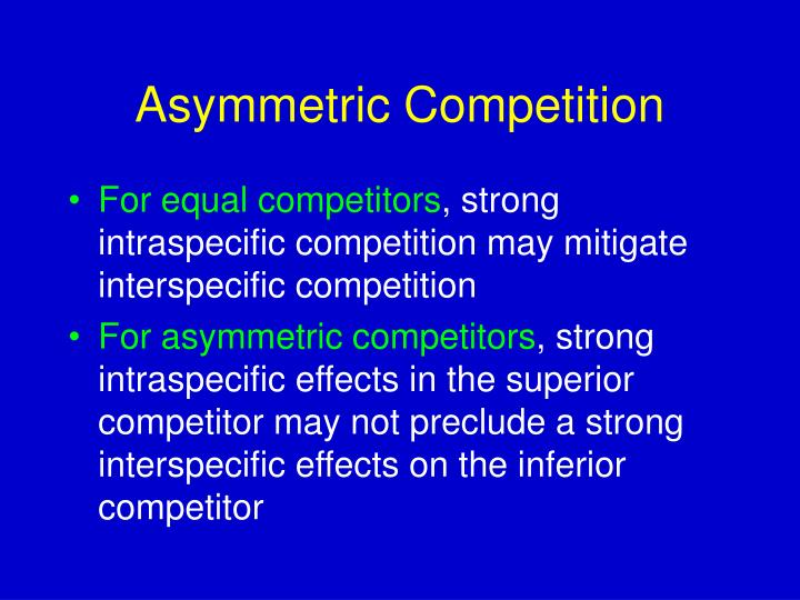 Asymmetric Competition