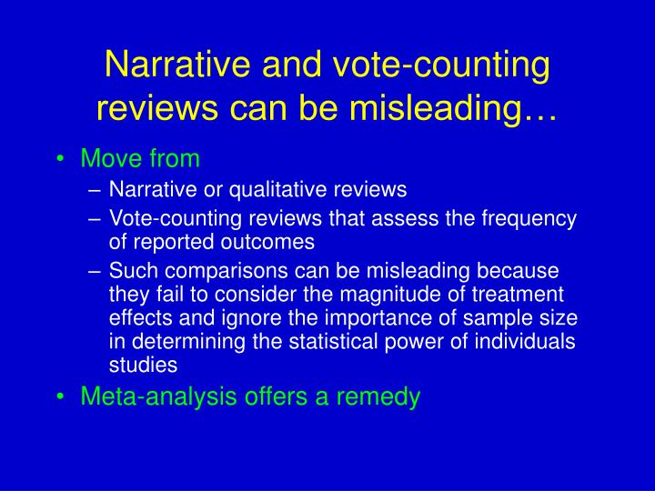 Narrative and vote-counting reviews can be misleading…