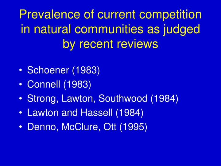 Prevalence of current competition in natural communities as judged by recent reviews