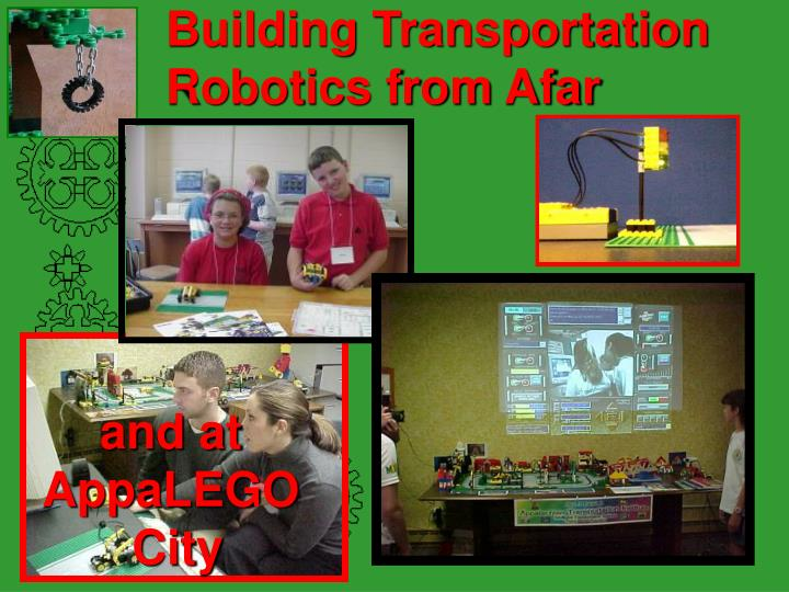 Building Transportation Robotics from Afar