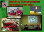 building transportation robotics from afar