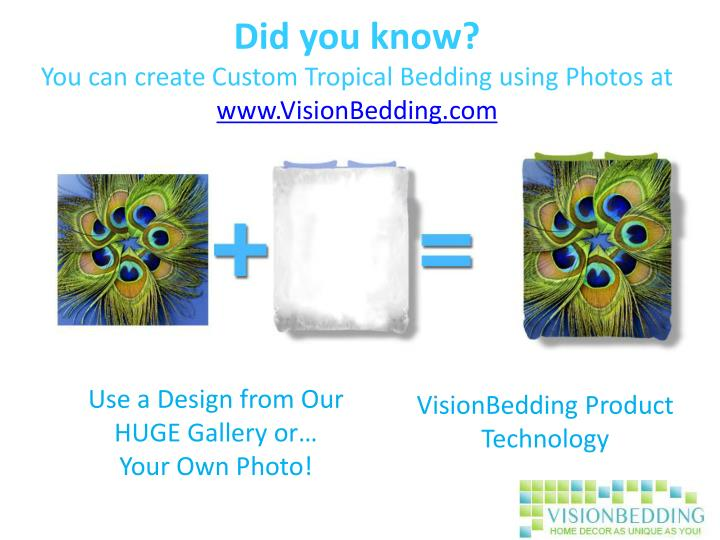 Did you know you can create custom tropical bedding using photos at www visionbedding com