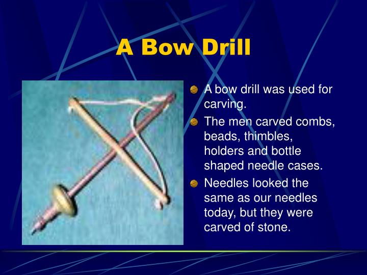 A Bow Drill