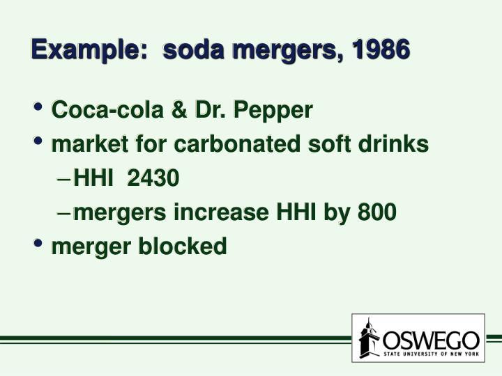 Example:  soda mergers, 1986
