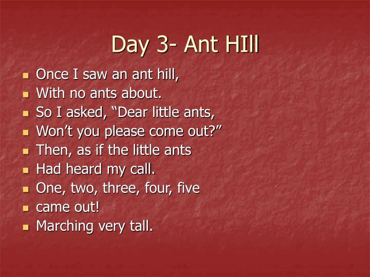 Day 3- Ant HIll