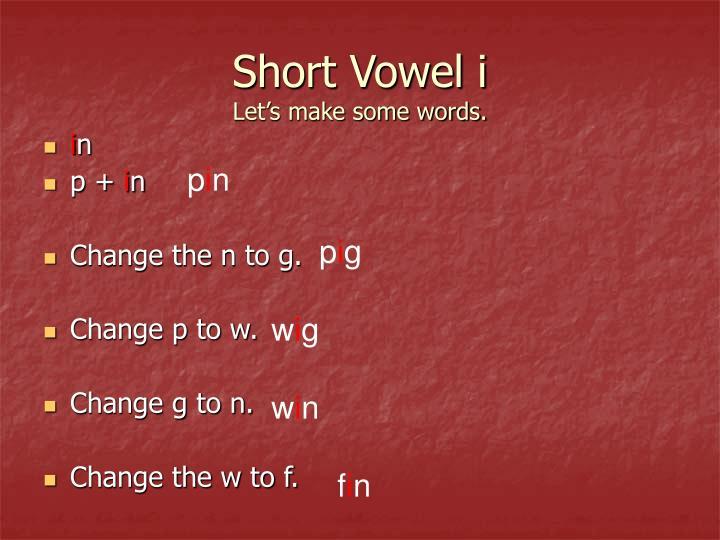 Short Vowel i