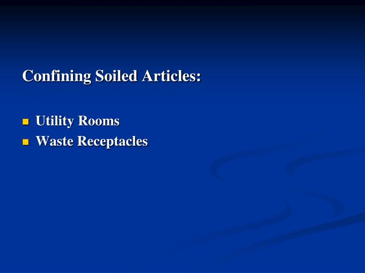 Confining Soiled Articles: