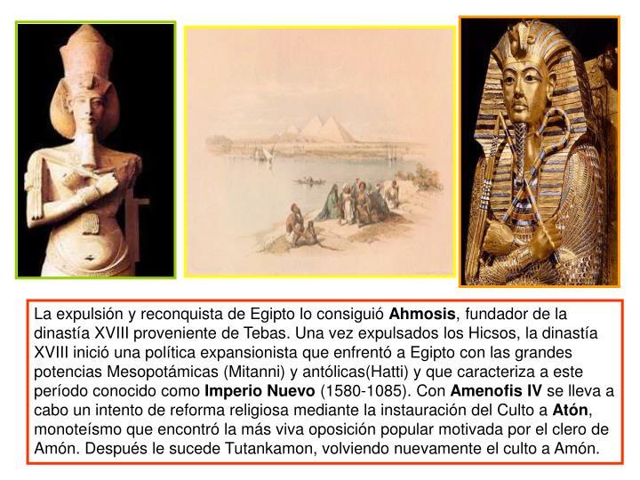 La expulsión y reconquista de Egipto lo consiguió