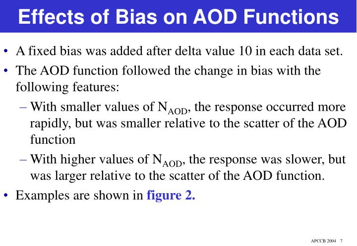 Effects of Bias on AOD Functions