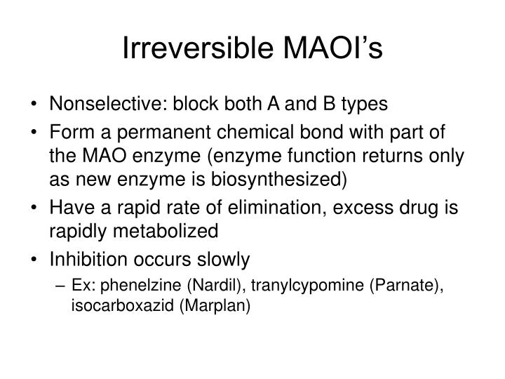 Irreversible MAOI's
