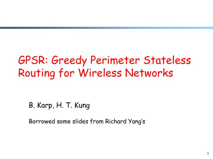 Gpsr greedy perimeter stateless routing for wireless networks