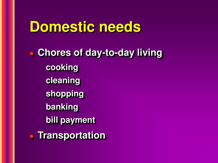Domestic needs
