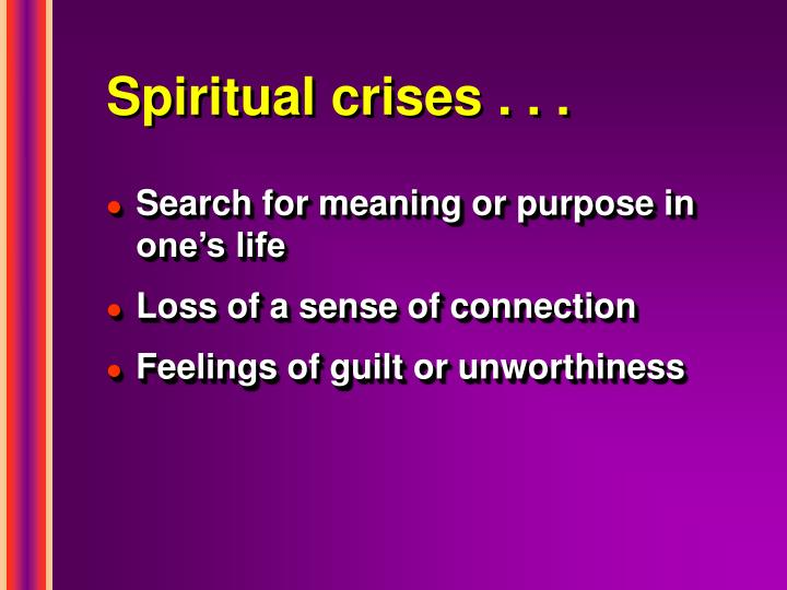Spiritual crises . . .