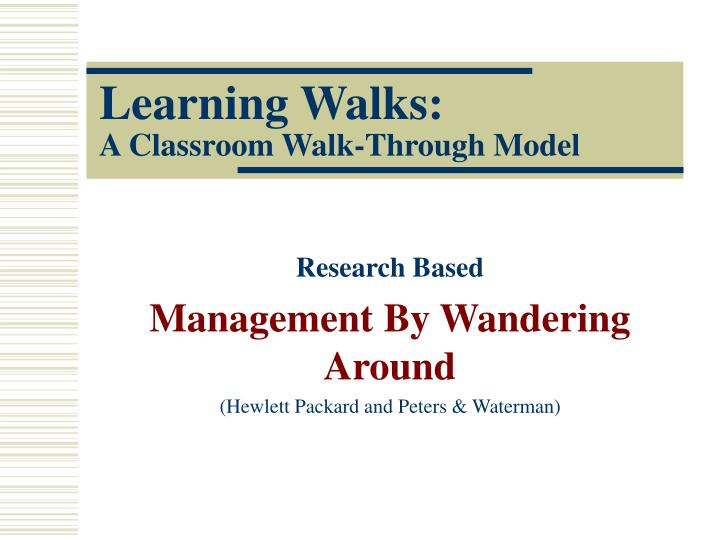 Learning walks a classroom walk through model