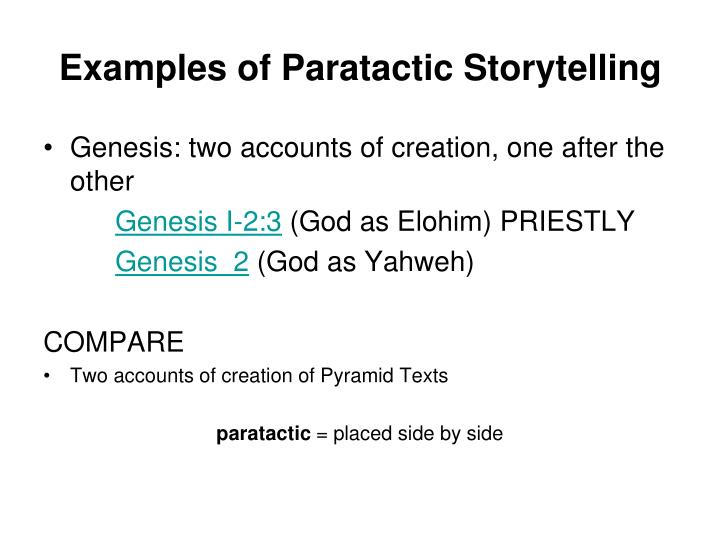 Examples of paratactic storytelling