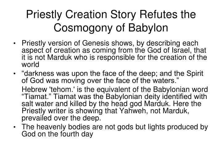 Priestly Creation Story Refutes the Cosmogony of Babylon
