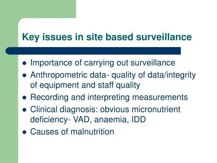Key issues in site based surveillance