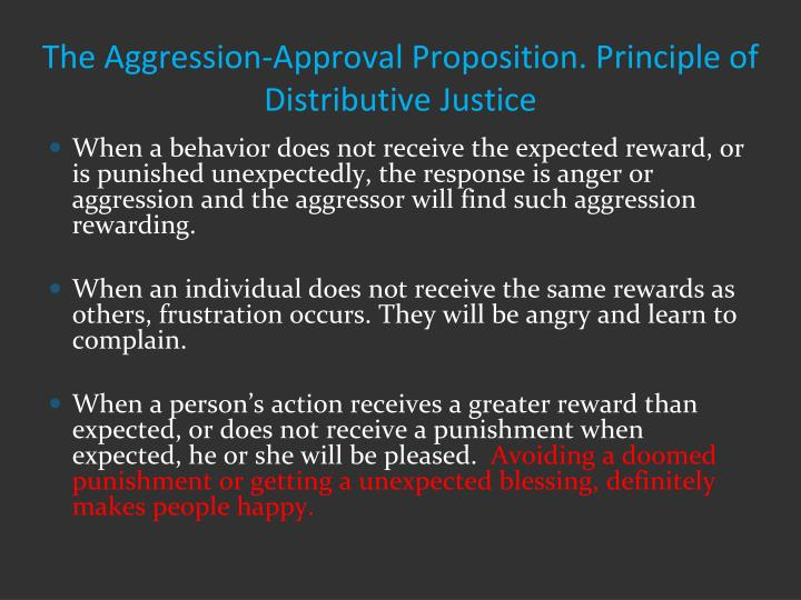 The Aggression-Approval Proposition. Principle of Distributive Justice