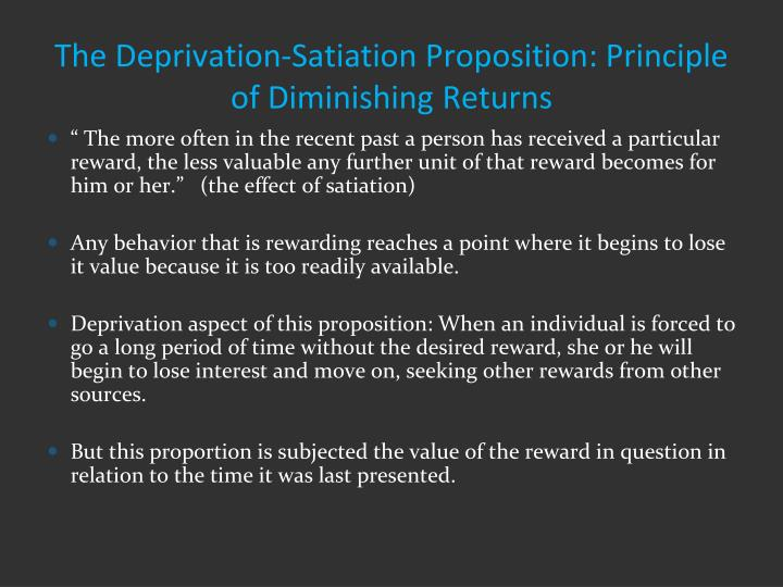 The Deprivation-Satiation Proposition: Principle of Diminishing Returns