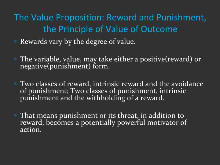 The Value Proposition: Reward and Punishment, the Principle of Value of Outcome