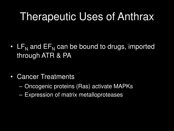 Therapeutic Uses of Anthrax