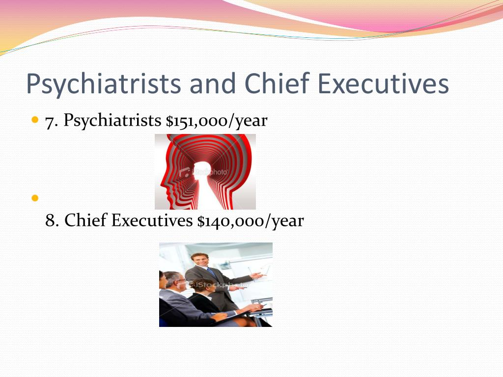 Psychiatrists and Chief Executives