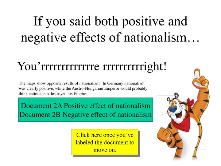 If you said both positive and negative effects of nationalism…