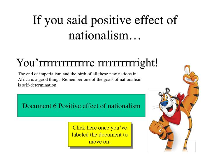 If you said positive effect of nationalism…