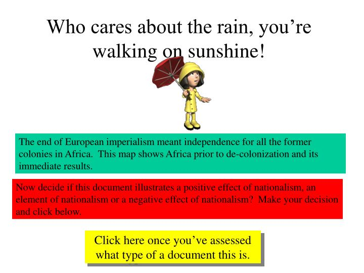 Who cares about the rain, you're walking on sunshine!