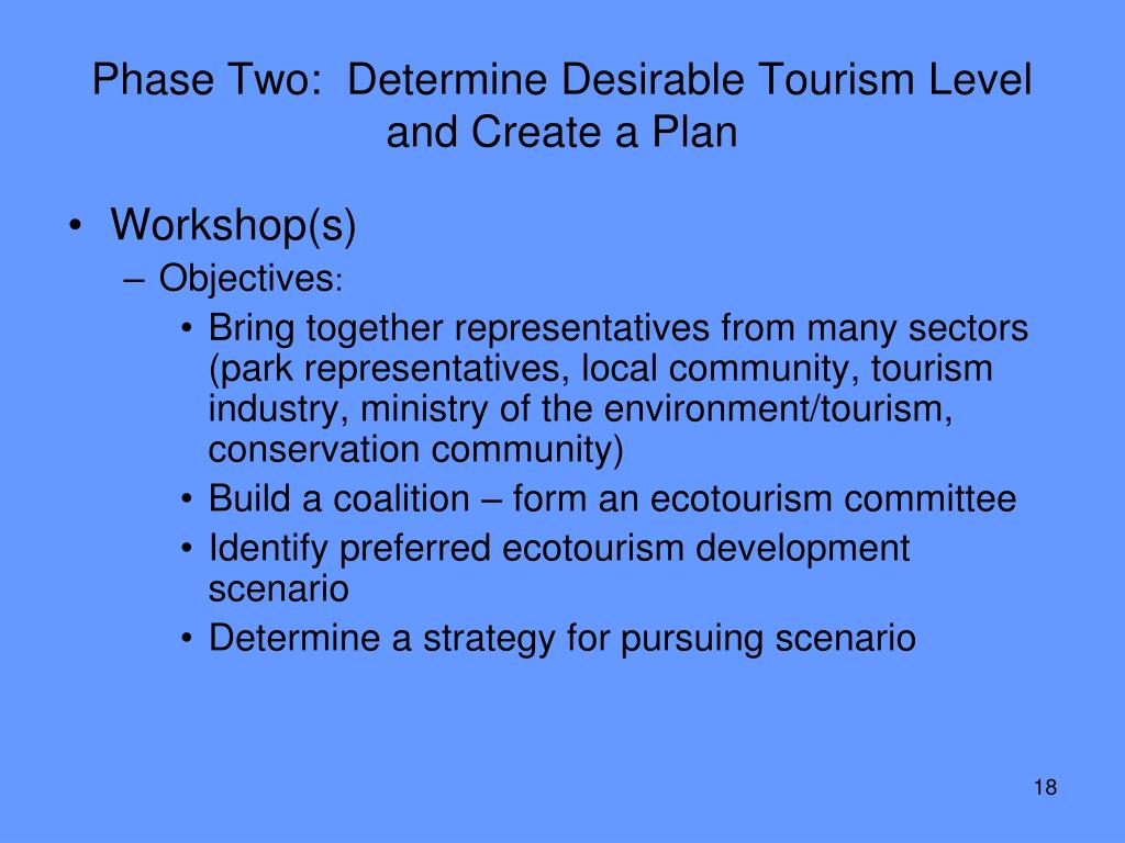 Phase Two:  Determine Desirable Tourism Level and Create a Plan