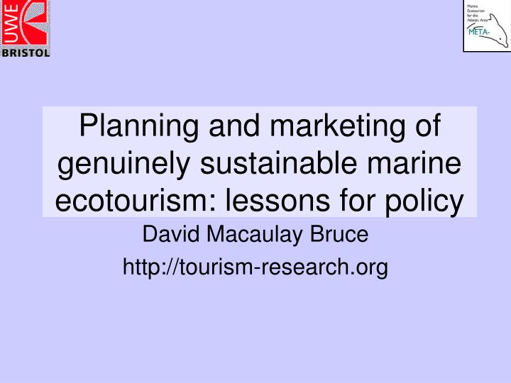 Planning and marketing of genuinely sustainable marine ecotourism lessons for policy