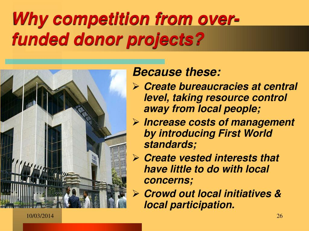 Why competition from over-funded donor projects?