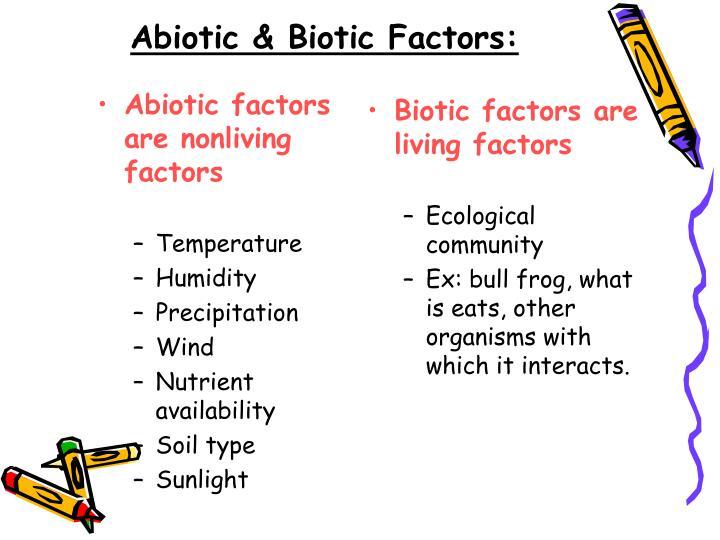 Abiotic factors are nonliving factors