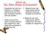 warm up eq what shapes an ecosystem