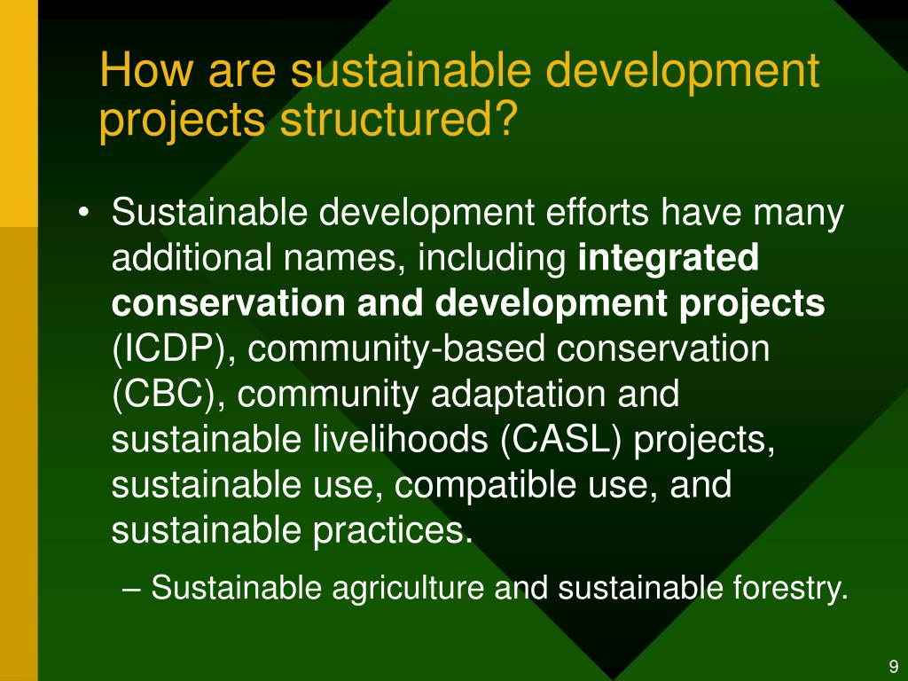 How are sustainable development projects structured?