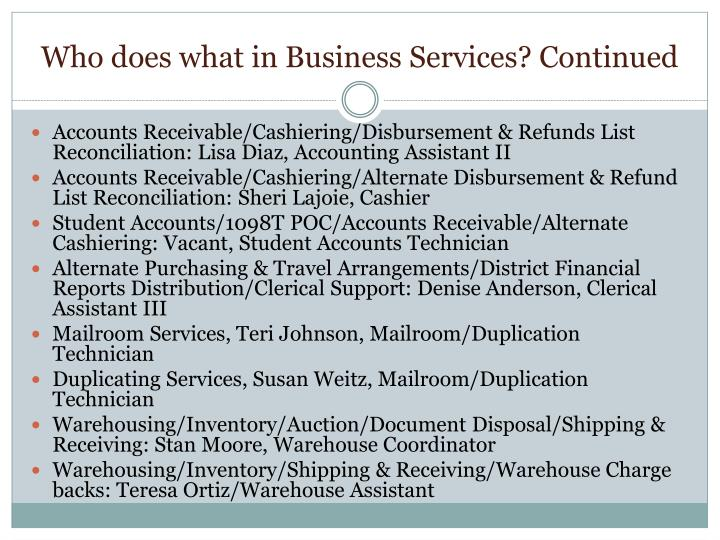 Who does what in Business Services? Continued