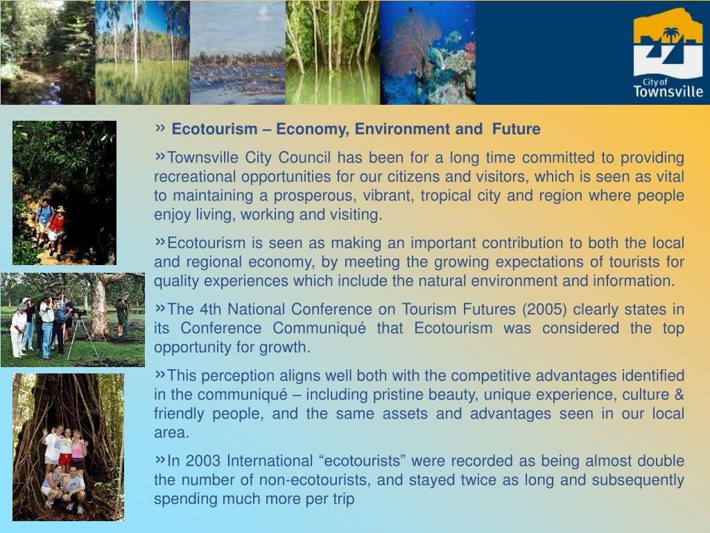 Ecotourism – Economy, Environment and  Future