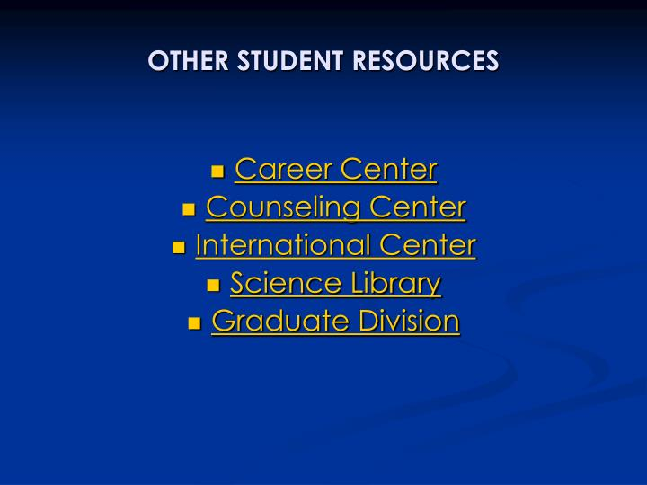 OTHER STUDENT RESOURCES