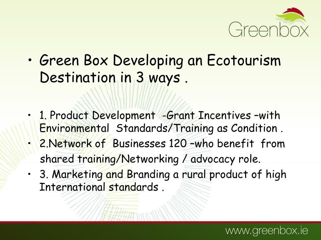 Green Box Developing an Ecotourism Destination in 3 ways .