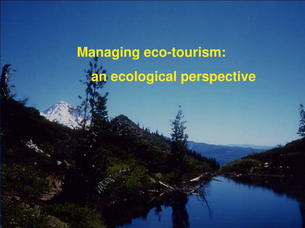 Managing eco-tourism: